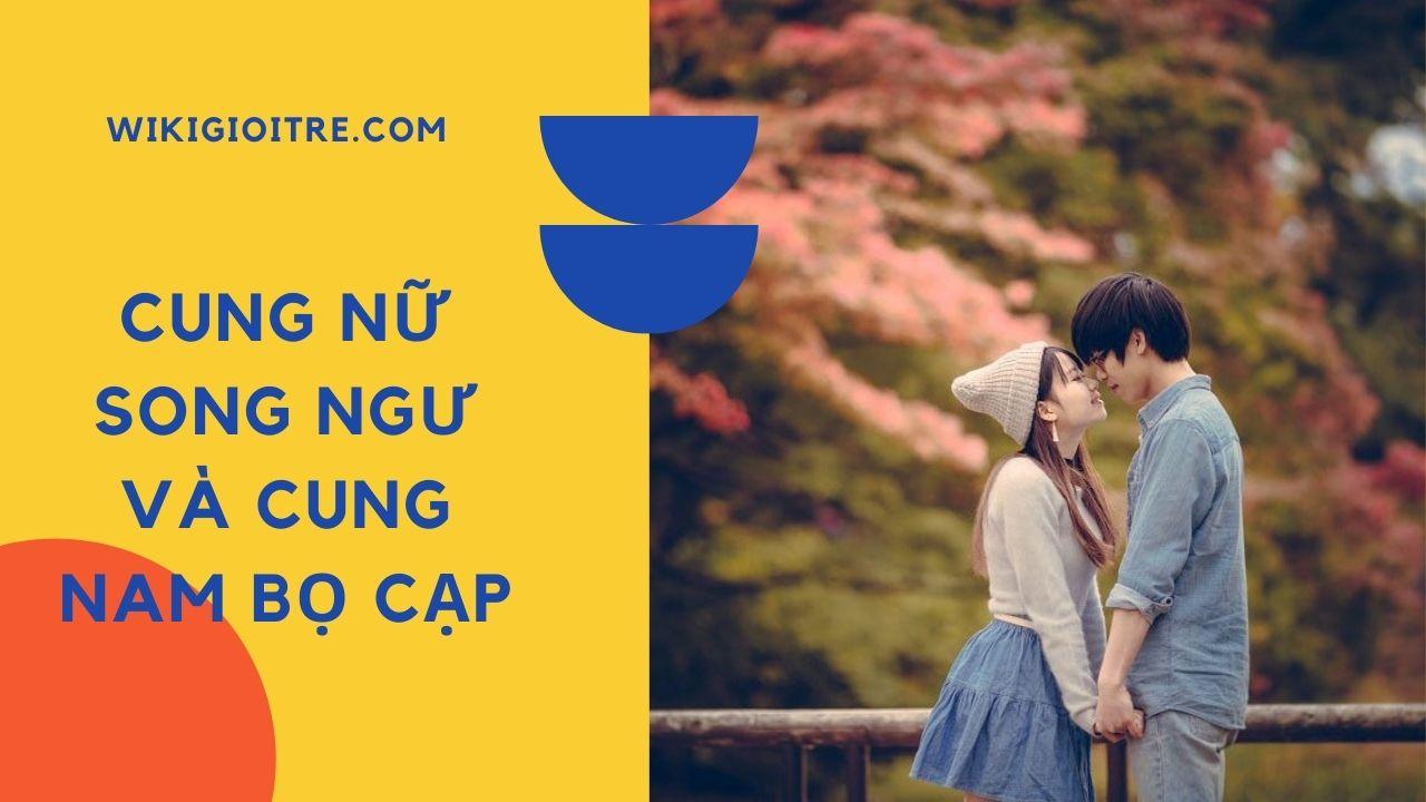 12-cung-hoang-dao-nu-hop-voi-sao-nam-nao-Cung-Nu-Song-ngu-va-cung-Nam-Bo-Cap.jpg
