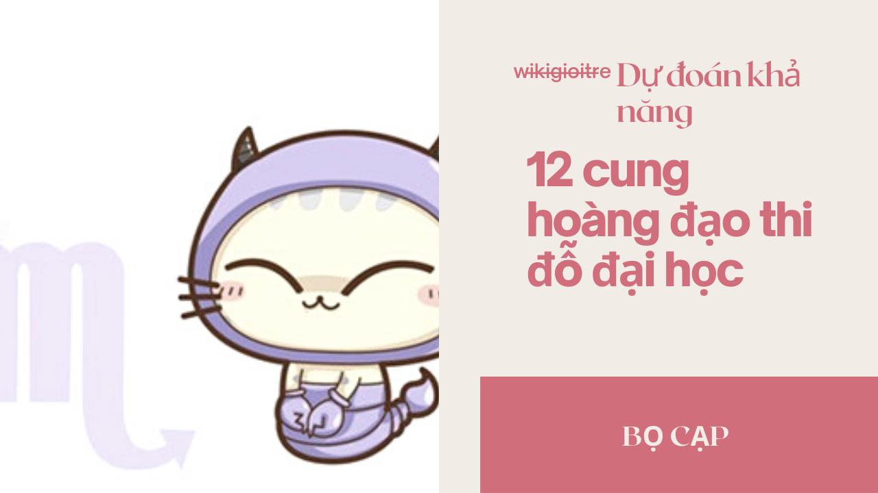 Du-doan-kha-nang-12-cung-hoang-dao-thi-do-dai-hoc-BO-CAP.png