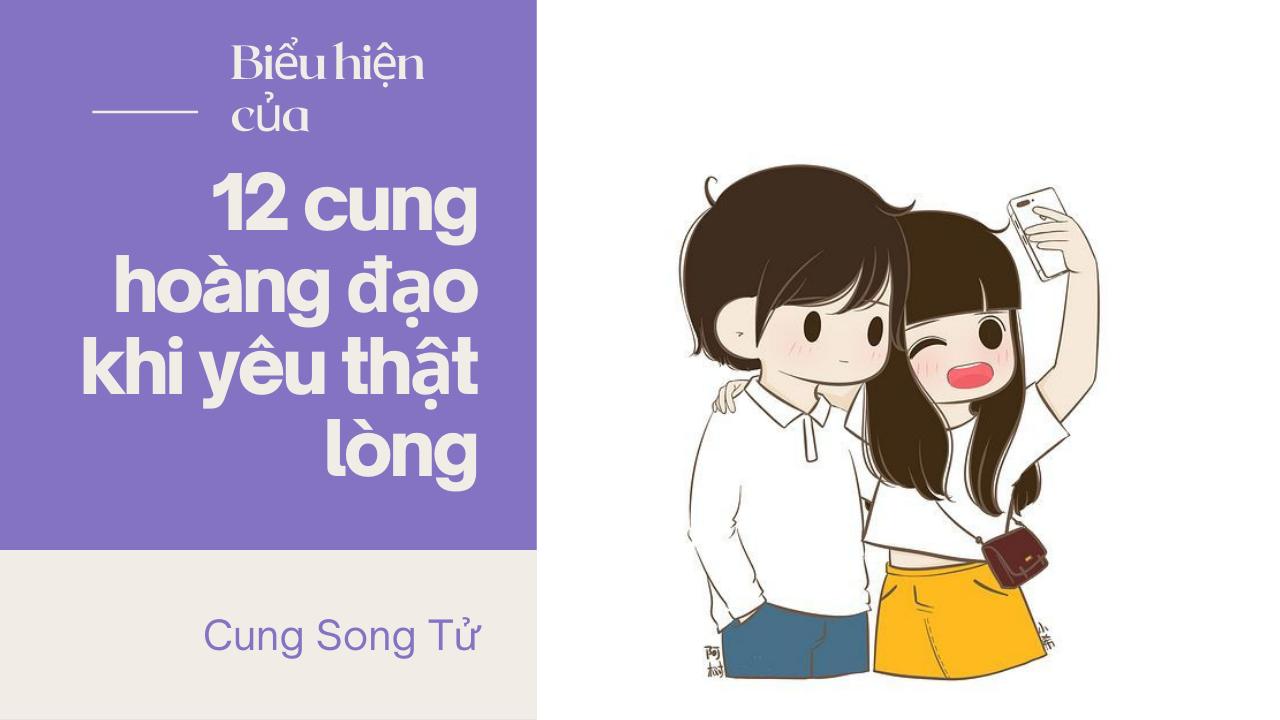 12-cung-hoang-dao-khi-yeu-that-long-Cung-Song-Tu.png
