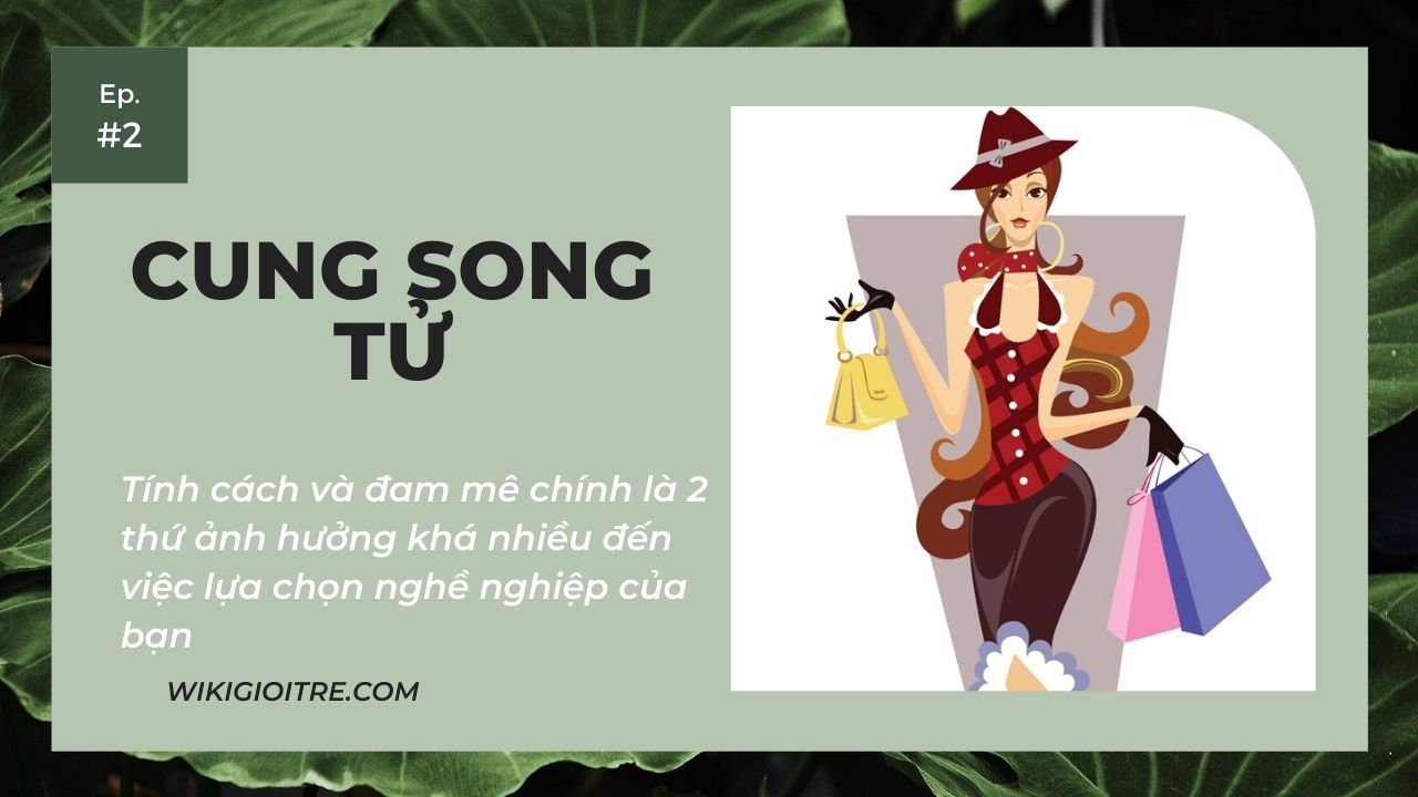 12-cung-hoang-dao-lam-nghe-gi-CUNG-SONG-TU.jpg