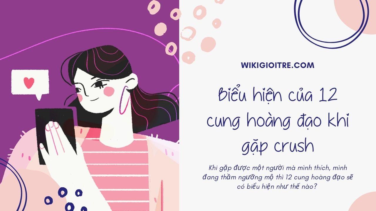 Bieu-hien-cua-12-cung-hoang-dao-khi-gap-crush.jpg