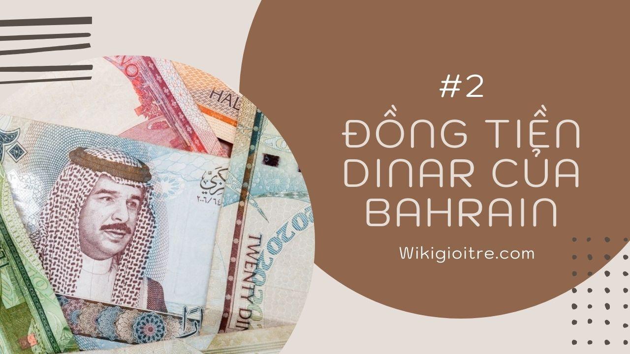 10-loai-tien-menh-gia-cao-nhat-the-gioi-Dinar-Bahrain.jpg