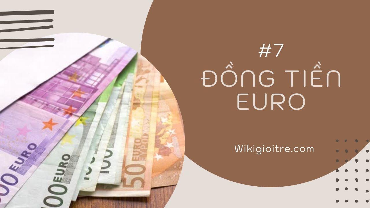 10-loai-tien-menh-gia-cao-nhat-the-gioi-Dong-tien-Euro.jpg
