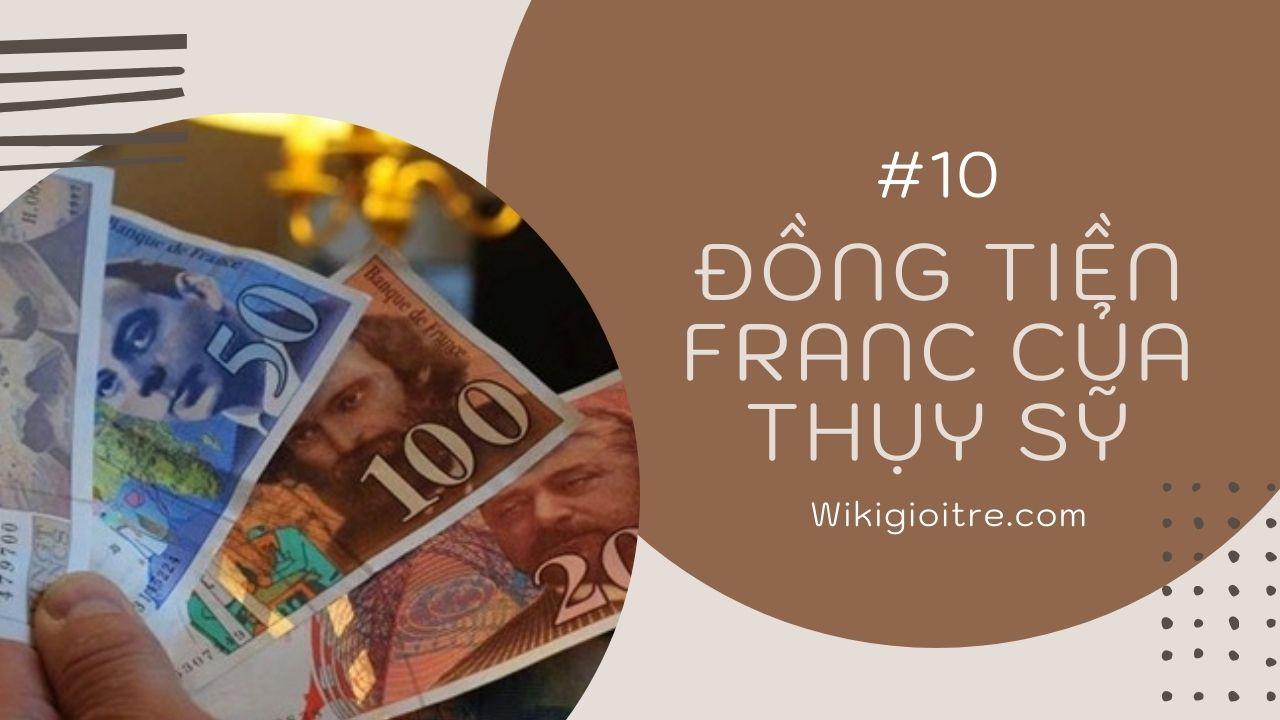 10-loai-tien-menh-gia-cao-nhat-the-gioi-Dong-tien-Franc.jpg