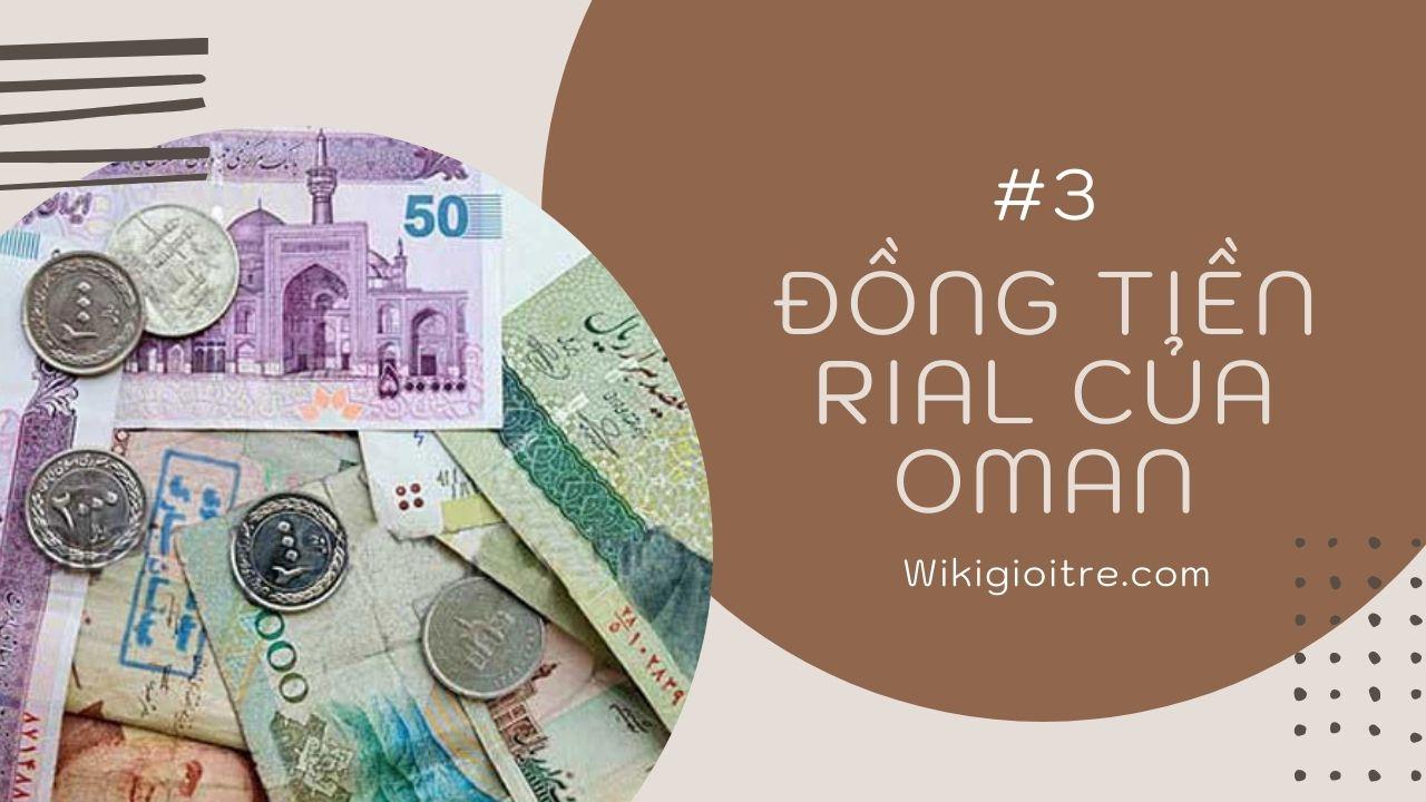 10-loai-tien-menh-gia-cao-nhat-the-gioi-Dong-tien-Rial-cua-Oman.jpg