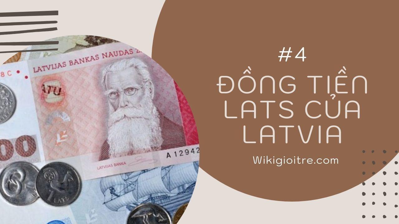 10-loai-tien-menh-gia-cao-nhat-the-gioi-Lats-cua-Latvia.jpg