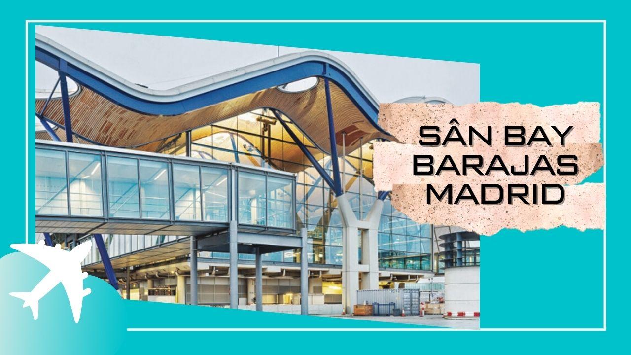 10-san-bay-lon-nhat-the-gioi-Barajas-Madrid.jpg