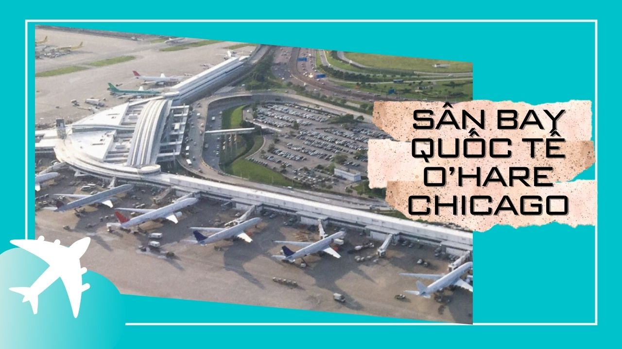 10-san-bay-lon-nhat-the-gioi-OHare-Chicago.jpg