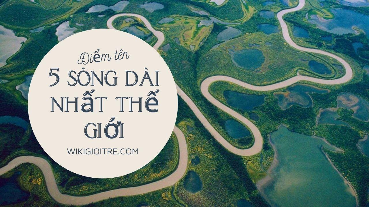 song-dai-nhat-the-gioi.jpg