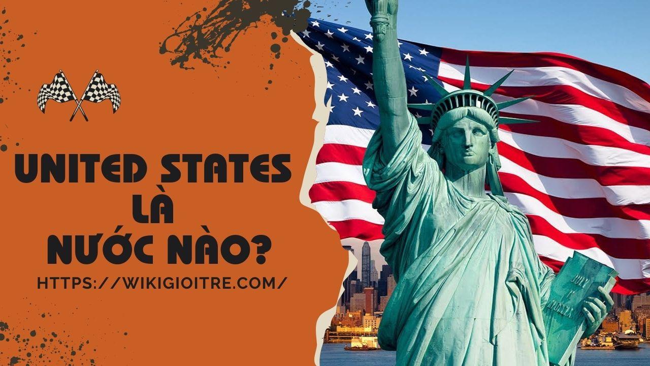united-states-la-nuoc-nao.jpg