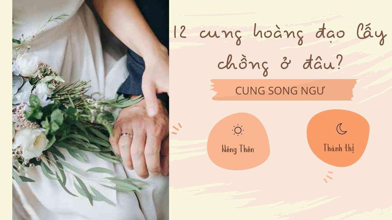 12-cung-hoang-dao-lay-chong-o-dau-Cung-Song-Ngu.jpg