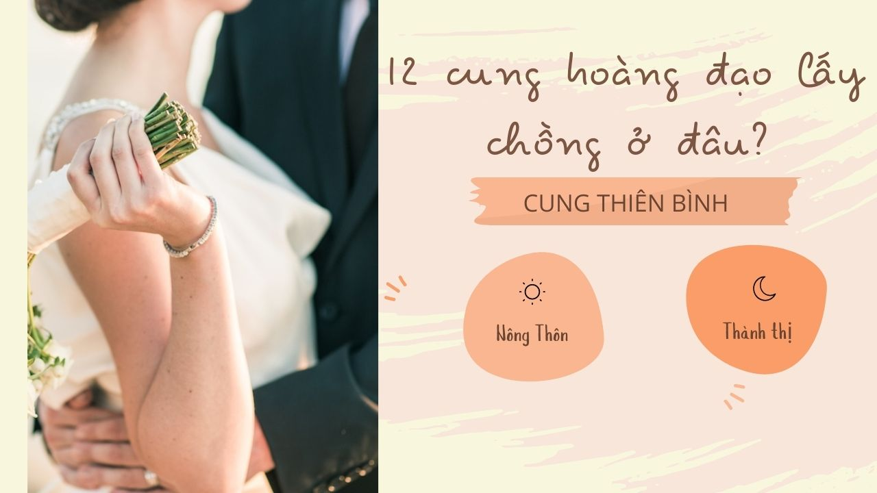12-cung-hoang-dao-lay-chong-o-dau-Cung-Thien-Binh.jpg